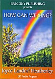 How Can We Sing? CD