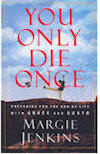 You Only Die Once by Margie Jenkins